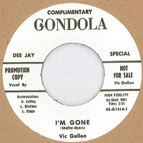 """VIC GALLON """"Im Gone b/w I'm Gone (Alt Take)"""" 7"""""""