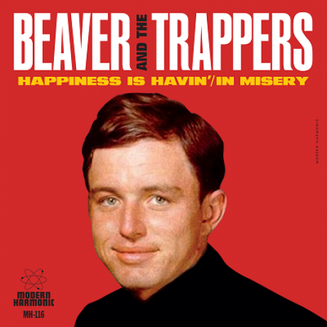"""BEAVER & THE TRAPPERS """"Happiness Is Havin' / In Misery"""" 7"""""""