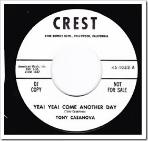 """TONY CASANOVA """"YEA! YEA! COME ANOTHER DAY / THE GRAVE"""" 7"""""""
