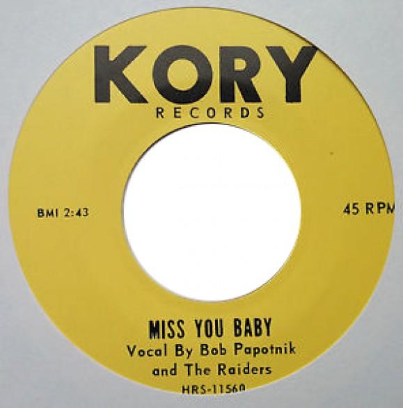 "BOB PAPOTNIK & THE RAIDERS ""Miss You Baby / Downbeat"" 7"""