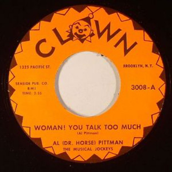 """AL (DR HORSE) PITTMAN """"CRAZY BEAT/WOMAN You Talk Too Much"""" 7"""""""