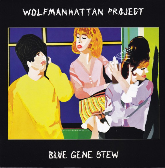 """WOLFMANHATTAN PROJECT """"Blue Gene Stew"""" LP"""