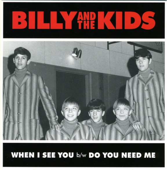 """BILLY & THE KIDS """"When I See You / Do You Need Me"""" 7"""""""