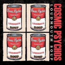 """COSMIC PSYCHOS """"Loudmouth Soup"""" LP"""