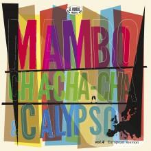 MAMBO, CHA-CHA-CHA & CALYPSO Vol 4: European Session LP+CD