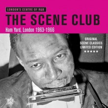 THE SCENE CLUB, Ham Yard, London 1963-1966 LP
