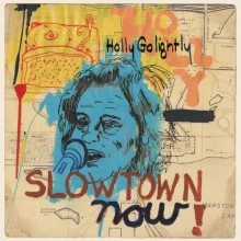 """HOLLY GOLIGHTLY """"Slowtown Now"""" LP"""