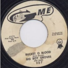 "BIG BOY GROVES ""BUCKET O' BLOOD"" / BAD BOYS ""IT'S MORE LIKE VOODOO"" 7"""