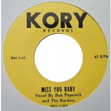 "BOB PAPOTNIK & THE RAIDERS ""Miss You Baby / Downbeat"" 7"""