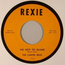 "CARTER BROTHERS ""I'M NOT TO BLAME / PACOIMA STOMP"" 7"""