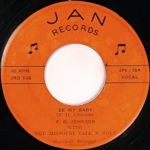 "F. D. JOHNSON w/ The Missouri Valley Boys ""Be My Baby / Great Big Moon"" 7"""