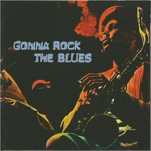 GONNA ROCK THE BLUES cd