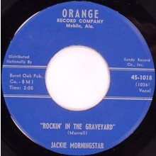 "JACKIE MORNINGSTAR ""Rockin' In The Graveyard / No Date"" 7"""
