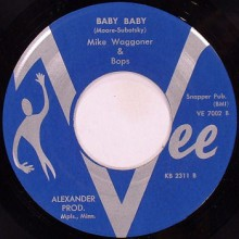 "Mike Waggoner & The Bops ‎""Baby Baby/Basher #5"" 7"""