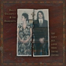 """HOLLY GOLIGHTLY & THE BROKEOFFS """"You Can't Buy A Gun When You're Crying"""" LP"""