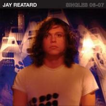 """JAY REATARD """"SINGLES 06-07"""" Double LP"""