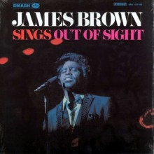 """JAMES BROWN """"SINGS OUT OF SIGHT"""" LP"""