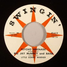 "BIG JAY McNEELY ""PSYCHO SERENADE/BACK..Shack... Track"" 7"""