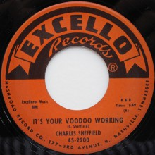 "CHARLES SHEFFIELD ""IT'S YOUR VOODOO WORKING/ROCK 'N' ROLL TRAIN"" 7"""