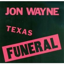 "JON WAYNE ""TEXAS FUNERAL"" LP"
