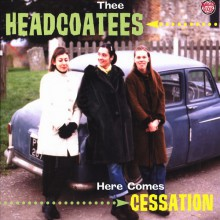 "HEADCOATEES ""HERE COMES CESSATION"" LP"