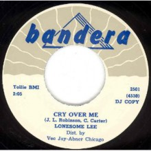 "LONESOME LEE ""CRY OVER ME/LONELY TRAVELIN"" 7"""