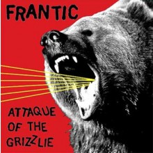 """FRANTIC """"ATTAQUE OF THE GRIZZLIE"""" LP"""