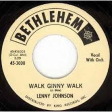 """Lenny Johnson """"Walk Ginny Walk/Gee Gee Baby"""" 7"""""""