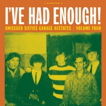 "GARAGE ACETATES Volume 4: I'VE HAD ENOUGH"" LP"