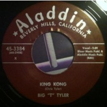 "BIG ""T"" TYLER ""KING KONG/SADIE GREEN"" 7"""