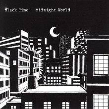"BLACK TIME ""MIDNIGHT WORLD"" CD"