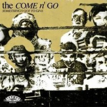 "COME N'GO ""SOMETHINGS GOT TO GIVE"" LP"