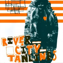 "RIVER CITY TANLINES ""MODERN FRICTION"" 7"""