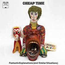 "Cheap Time ""Fantastic Explanations (And Similar Situations)"" LP"