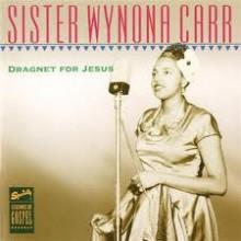 "SISTER WYNONA CARR ""DRAGNET FOR JESUS"" CD"
