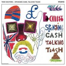 "EXCITERS ""SPENDING CASH, TALKIN TRASH"" LP"