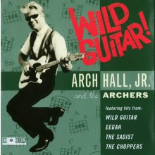 "ARCH HALL JR. ""WILD GUITAR"" cd"