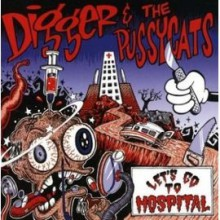 """DIGGER & THE PUSSYCATS """"LET'S GO TO HOSPITAL"""" LP"""