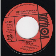 "Bernard Williams & The Original Blue Notes ""It's Needless To Say/ Focused On You"" 7"""