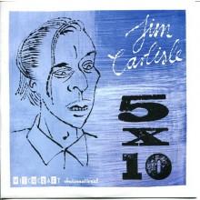 """JIM CARLISLE """"5 X 10"""" 7"""""""