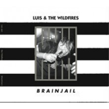 "LUIS & THE WILDFIRES ""BRAIN JAIL"" CD"