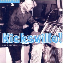 Kicksville! Raw Rockabilly Acetates Volume Two CD