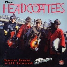 "HEADCOATEES ""HAVE LOVE WILL TRAVEL LP"