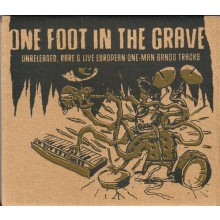 "ONE FOOT IN THE GRAVE ""V/A"" CD"
