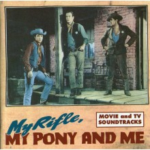 MY RIFLE, MY PONY & ME CD