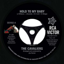 "Cavaliers ""Hold To My Baby/ Ooh It Hurts Me Baby"" 7"""