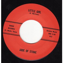 "JADE OF STONE ""LITTLE GIRL / MERCY MERCY"" 7"""