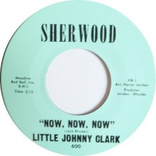 "LITTLE JOHNNY CLARK ""Black Coffee / Now Now Now"" 7"""