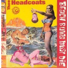 "HEADCOATS ""BEACH BUMS MUST DIE"" LP"