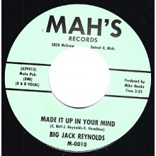 "BIG JACK REYNOLDS ""MADE IT UP IN YOUR MIND/ YOU DON'T TREAT ME RIGHT"" 7"""